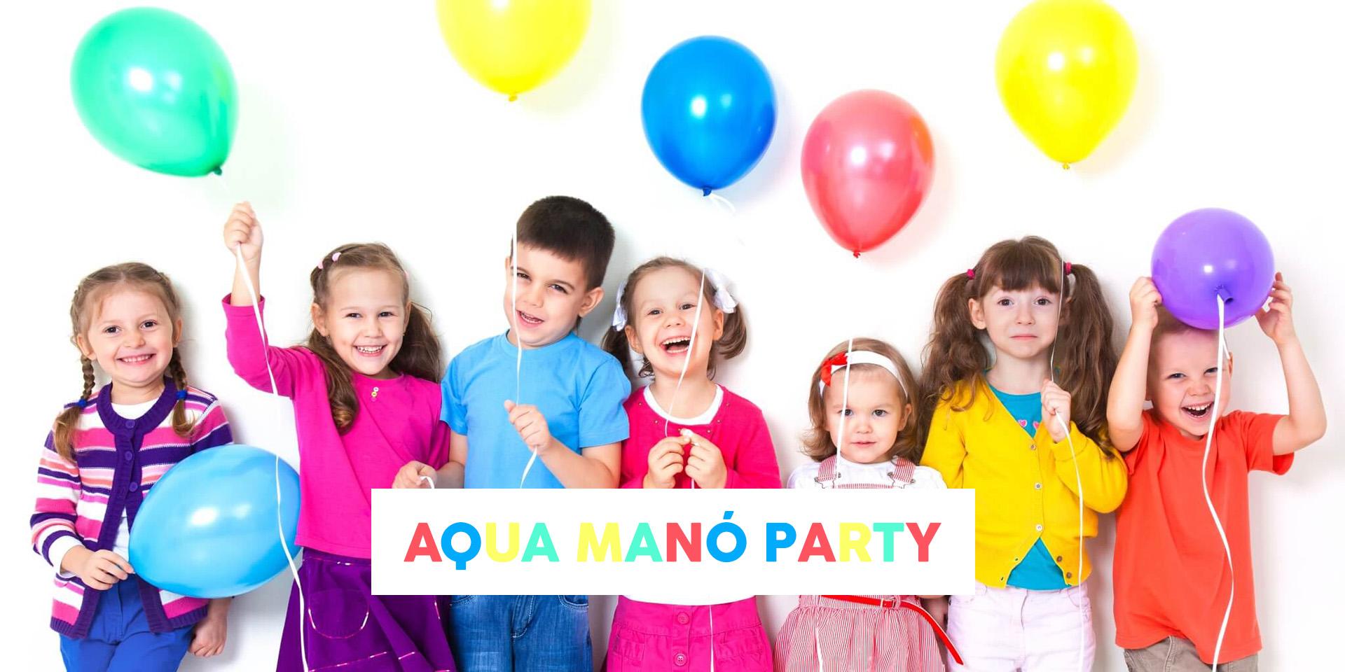 AQUA MANÓ PARTY